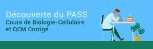 Découverte du PASS : Cours de Biologie Cellulaire et QCM Corrigé